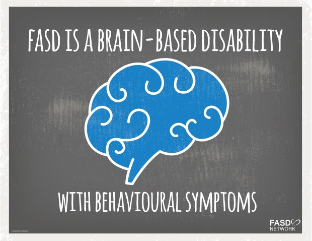 FASD is a brain based disability